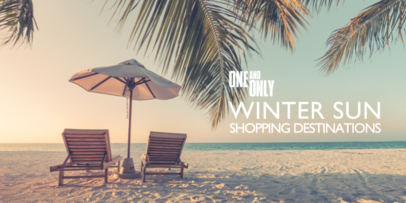 The One & Only Winter Sun Shopping Destinations
